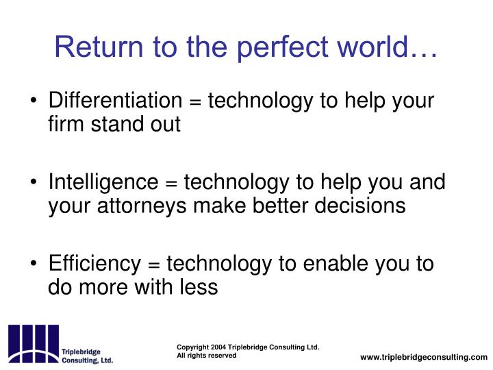 Return to the perfect world…