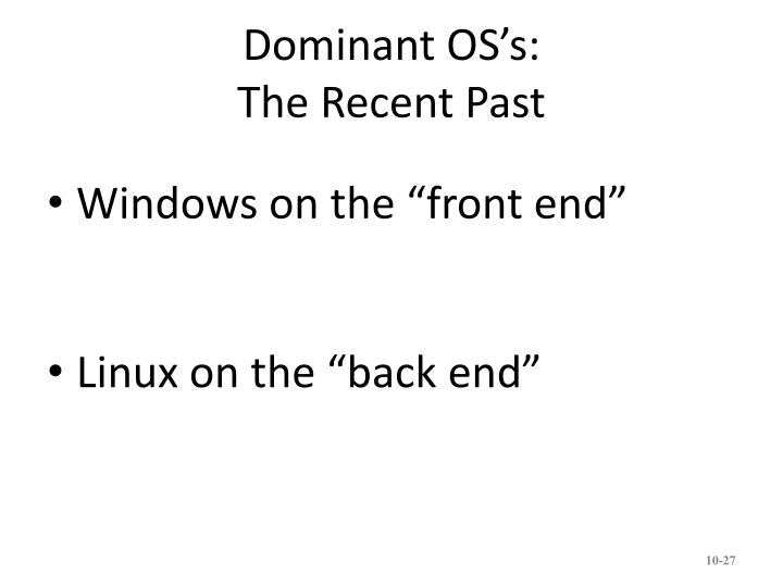 Dominant OS's: