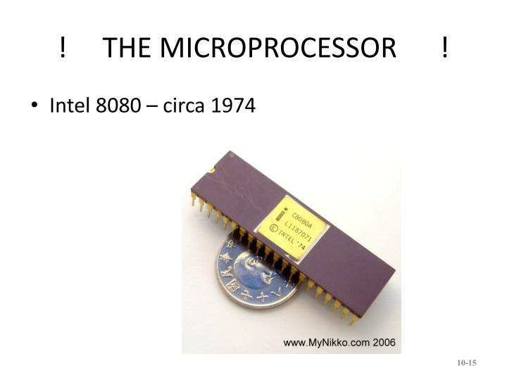 !     THE MICROPROCESSOR      !