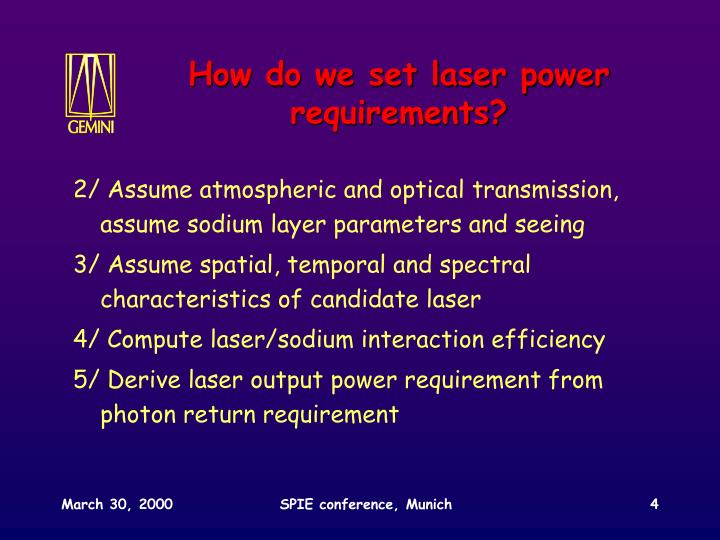 How do we set laser power requirements?