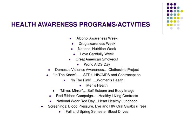 HEALTH AWARENESS PROGRAMS/ACTVITIES