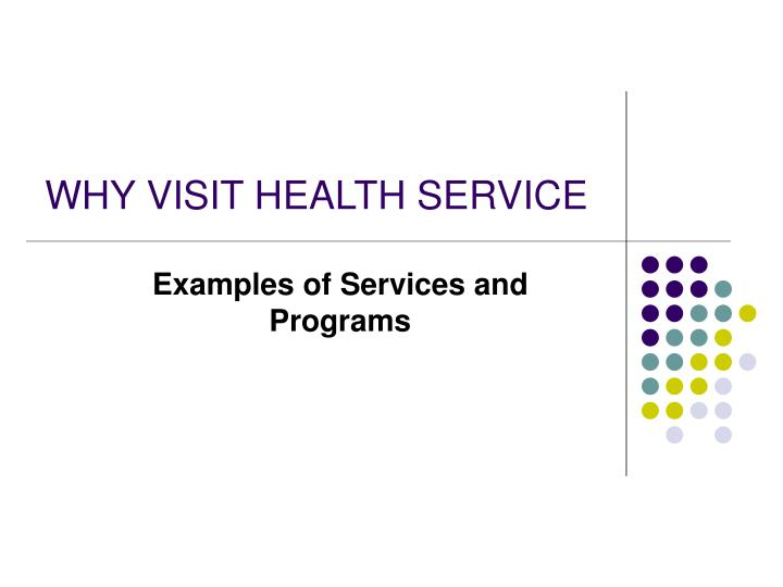 why visit health service