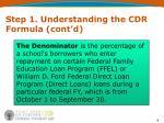 step 1 understanding the cdr formula cont d