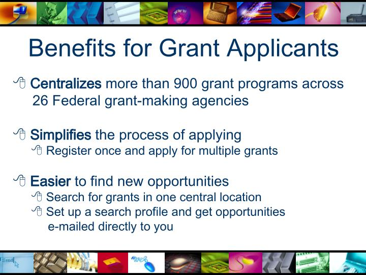 Benefits for Grant Applicants