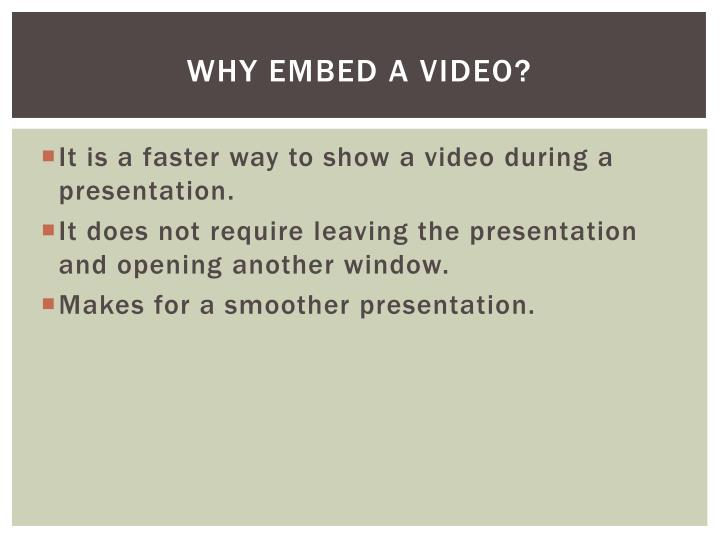 why Embed a video?