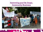 swimming pool de zwaoi community business