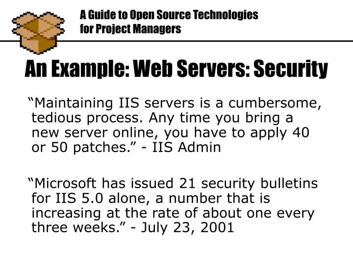 """""""Maintaining IIS servers is a cumbersome, tedious process. Any time you bring a new server online, you have to apply 40 or 50 patches."""" - IIS Admin"""