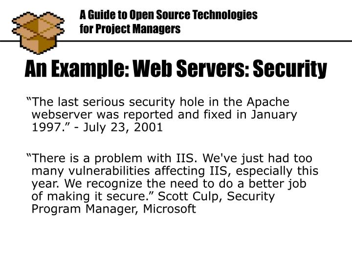 """""""The last serious security hole in the Apache webserver was reported and fixed in January 1997."""" - July 23, 2001"""