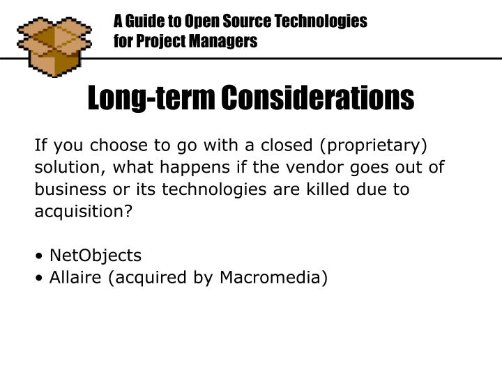 If you choose to go with a closed (proprietary)