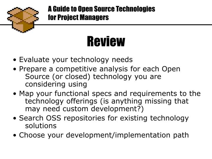 • Evaluate your technology needs