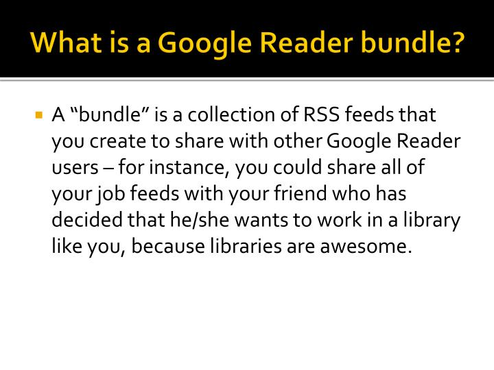What is a Google Reader bundle?