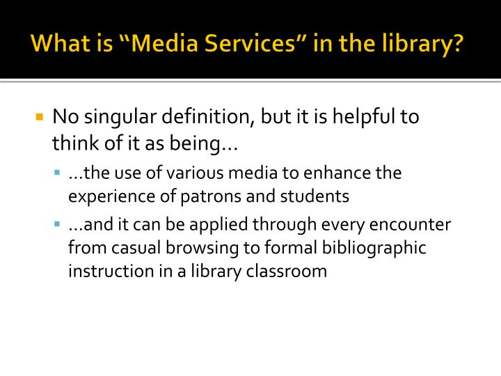 """What is """"Media Services"""" in the library?"""
