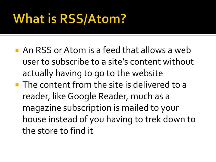 What is RSS/Atom?