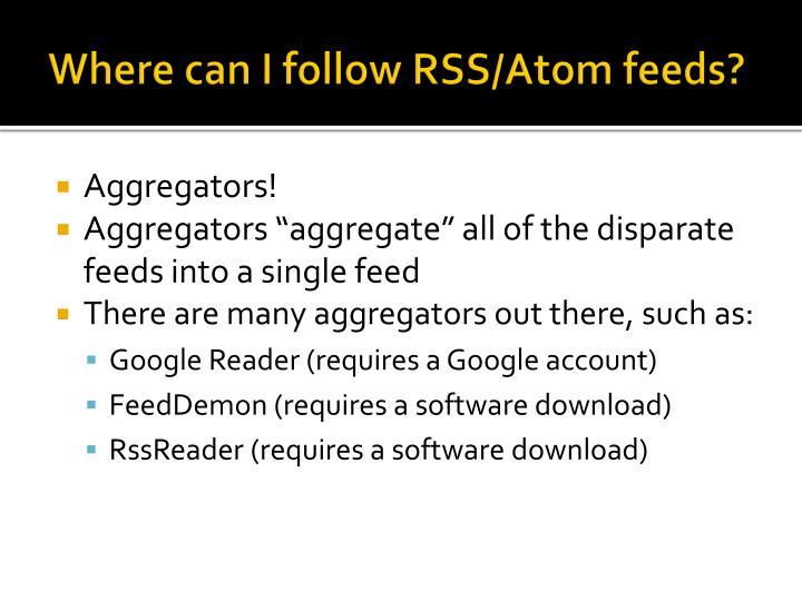 Where can I follow RSS/Atom feeds?