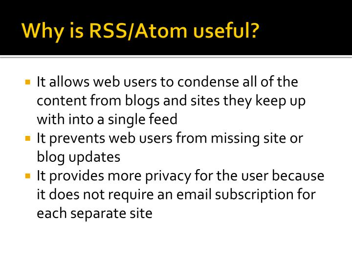 Why is RSS/Atom useful?