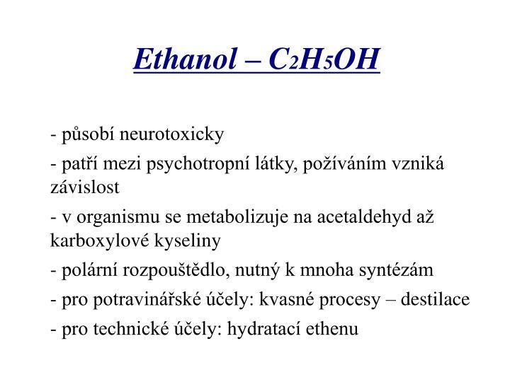 - působí neurotoxicky