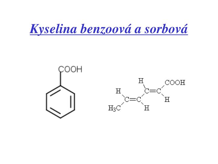 Kyselina benzoová a sorbová