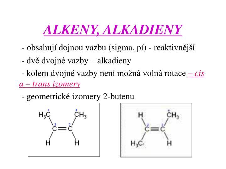 ALKENY, ALKADIENY