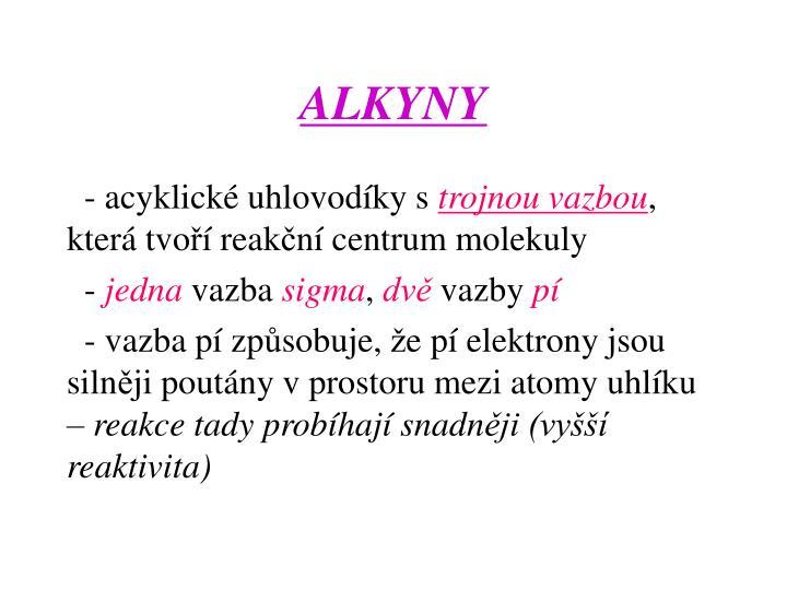 ALKYNY