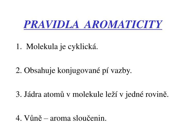 PRAVIDLA  AROMATICITY