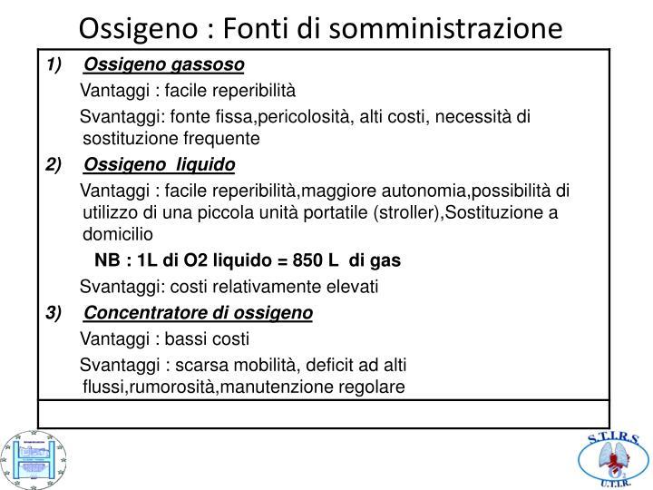 Ossigeno : Fonti di somministrazione