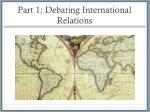 part 1 debating international relations