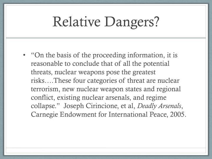 Relative Dangers?