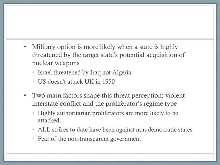 Military option is more likely when a state is highly threatened by the target state's potential acquisition of nuclear weapons