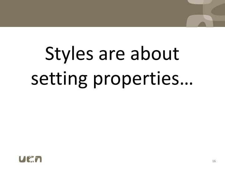Styles are about
