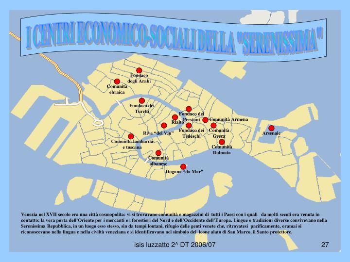 """I CENTRI ECONOMICO-SOCIALI DELLA """"SERENISSIMA"""""""