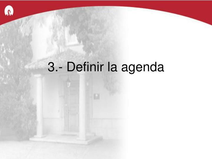 3.- Definir la agenda