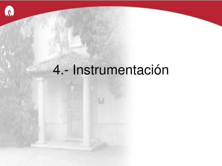 4.- Instrumentación