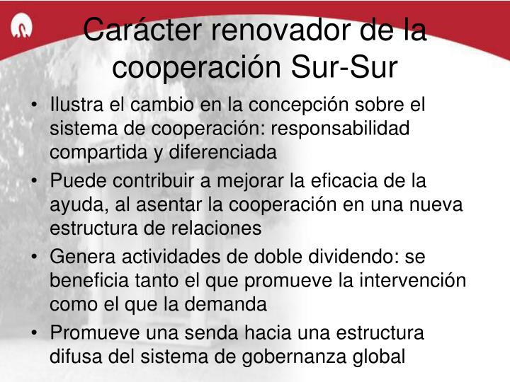 Carácter renovador de la cooperación Sur-Sur
