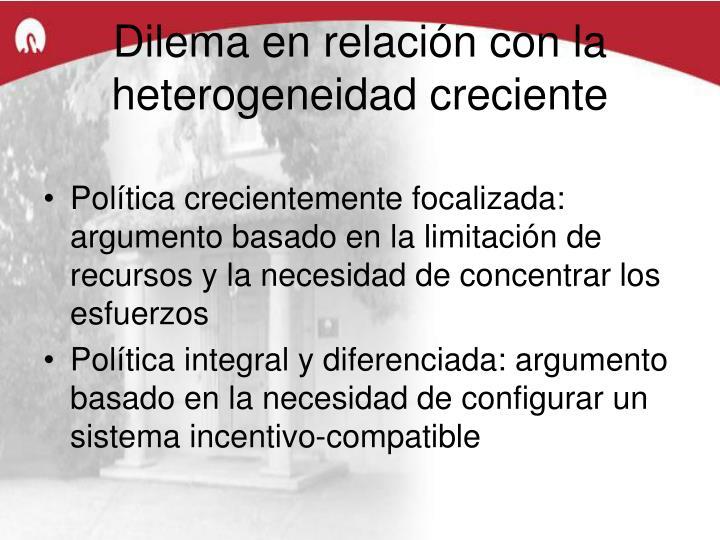 Dilema en relación con la heterogeneidad creciente