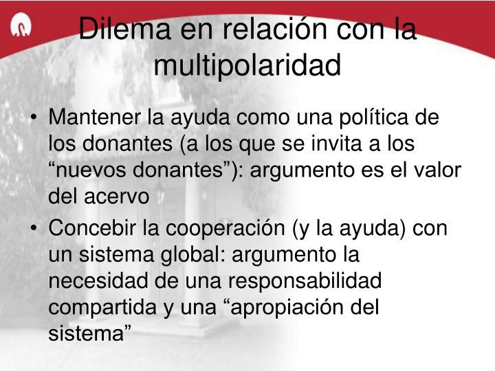Dilema en relación con la multipolaridad