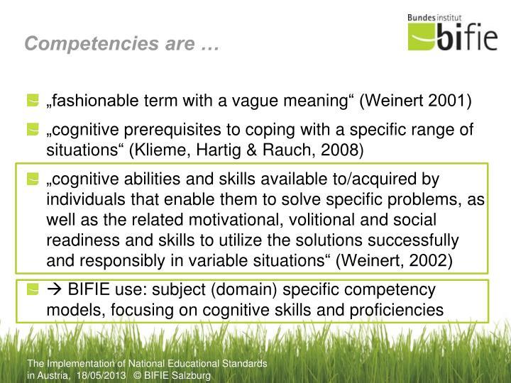 Competencies are …