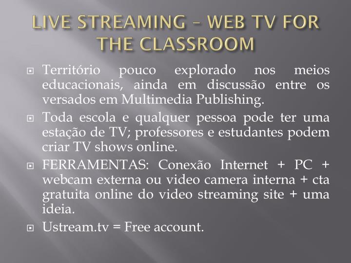 LIVE STREAMING – WEB TV FOR THE CLASSROOM