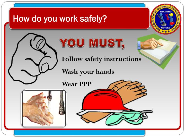 How do you work safely?