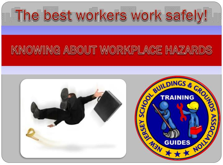 The best workers work safely!