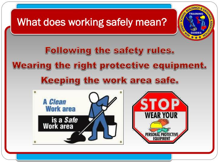 What does working safely mean?