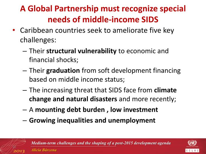 A Global Partnership must recognize special needs of middle-income SIDS