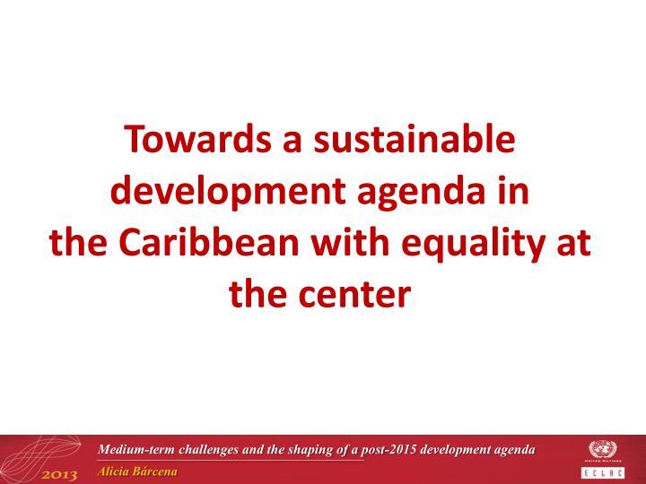 Towards a sustainable development agenda in