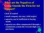 what are the negatives of going outside the firm for ad support