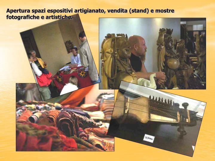 Apertura spazi espositivi artigianato, vendita (stand) e mostre
