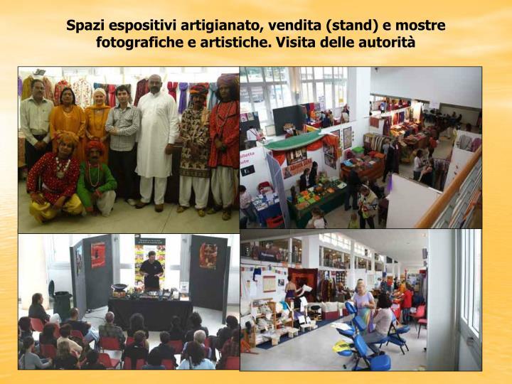 Spazi espositivi artigianato, vendita (stand) e mostre fotografiche e artistiche. Visita delle autorità
