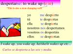 despertar se to wake up e ie