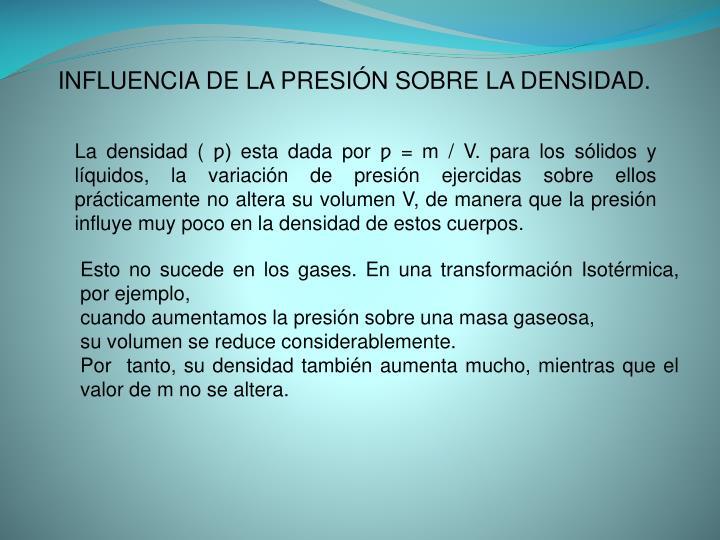 INFLUENCIA DE LA PRESIÓN SOBRE LA DENSIDAD.