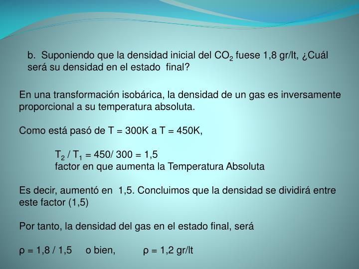 b.  Suponiendo que la densidad inicial del CO