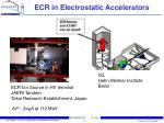 ecr in electrostatic accelerators
