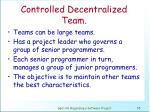 controlled decentralized team